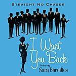 Straight No Chaser I Want You Back (Feat. Sara Bareilles)