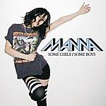 Manna Some Girls / Some Boys