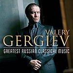Valery Gergiev Valery Gergiev: The Greatest Russian Classical Music
