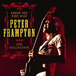 Peter Frampton Show Me The Way: The Collection