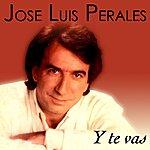 José Luis Perales Y Te Vas