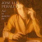José Luis Perales Así Te Quiero Yo