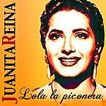 Juanita Reina Lola La Piconera