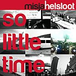 Misja Helsloot So Little Time