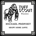 Michael Prophet Show Some Love