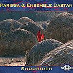 Dastan Ensemble Parissa & Ensemble Dastan: Shoorideh