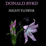 Donald Byrd Night Flower (30 Original Tracks)