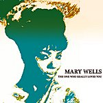 Mary Wells The One Who Really Loves You (27 Original Songs)
