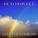 Bud Powell Over The Rainbow (40 Original Tracks)