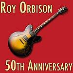 Roy Orbison Roy Orbison: The 50th Anniversary