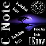 C-Note I Know (D'arko Bane Remix)