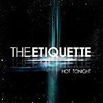 The Etiquette Hot Tonight