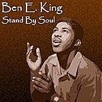 Ben E. King Stand By Soul