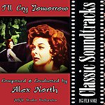 Alex North I'll Cry Tomorrow (1955 Film Score)
