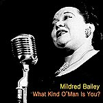 Mildred Bailey What Kind O'man Is You?