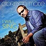 Gordon Mote I Will Sing