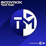 Bodyrox Yeah Yeah (Remixes)