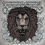 Young Guns All Our Kings Are Dead