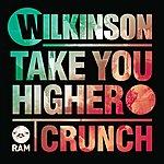 Wilkinson Take You Higher / Crunch