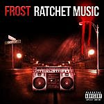 Frost Ratchet Music