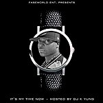 Fase Its My Time Now (Hosted By Dj K Yung)