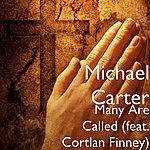 Michael Carter Many Are Called (Feat. Cortlan Finney)