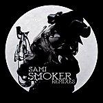 Sami Smoker Remixes