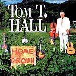 Tom T. Hall Home Grown