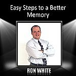 Ron White Easy Steps To A Better Memory