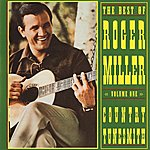 Roger Miller The Best Of Roger Miller, Volume One: Country Tunesmith
