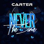Carter Never The Same