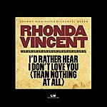 Rhonda Vincent I'd Rather Hear I Don't Love You (Than Nothing At All)