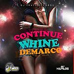 Demarco Continue Whine - Single