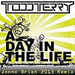 Todd Terry A Day In The Life - Jonno Brien 2013 Remix