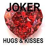 Joker Hugs & Kisses