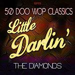 The Diamonds Little Darlin' - 50 Doo Wop Classics