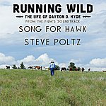 Steve Poltz Song For Hawk (From Running Wild: The Life Of Dayton O. Hyde)