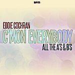 Eddie Cochran C'mon Everybody - All The A's & B's