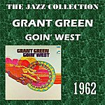 Grant Green Goin' West