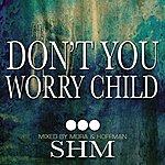 Mora Don't You Worry Child (A Swedish House Mafia Tribute)