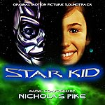 Nicholas Pike Star Kid - Original Motion Picture Soundtrack