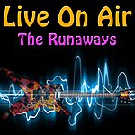 The Runaways Live On Air: The Runaways