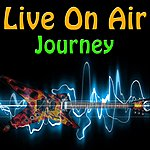 Journey Live On Air: Journey