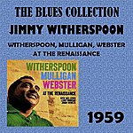 Jimmy Witherspoon Witherspoon, Mulligan, Webster At The Renaissance