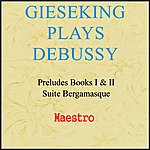 Walter Gieseking Gieseking Plays Debussy: Preludes And Suite Bergamasque