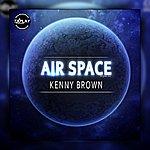 Kenny Brown Air Space