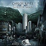 Carlos Reyes Ruido De Bogotá