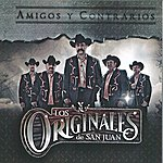 Los Originales De San Juan Amigos Y Contrarios