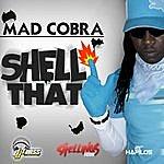 Mad Cobra Shell That - Single