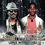 Anthony B Leave Without You